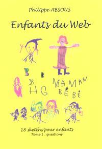 Enfants du Web : 18 saynètes pour enfants. Volume 1, Questions
