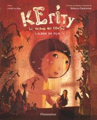 Kerity : la maison des contes : l'album du film