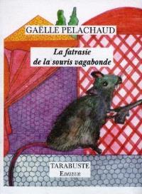 La fatrasie de la souris vagabonde