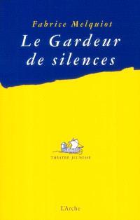 Le gardeur de silences