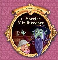 Le sorcier Mirlificochet : une légende traditionnelle de Bretagne