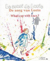 Le souci de Lucie = De zorg van Lucia = What's up with Lucy ?