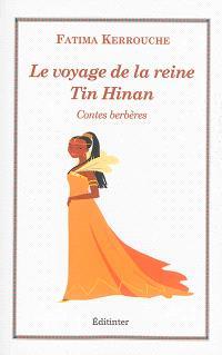 Le voyage de la reine Tin Hinan : contes berbères