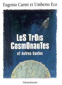 Les trois cosmonautes : et autres contes