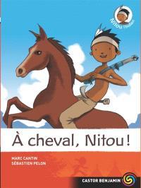Nitou l'Indien. Volume 9, A cheval, Nitou !