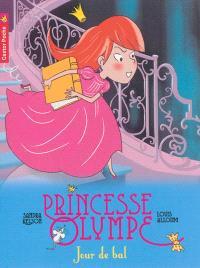 Princesse Olympe. Volume 4, Jour de bal