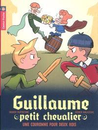 Guillaume petit chevalier. Volume 7, Une couronne pour deux rois