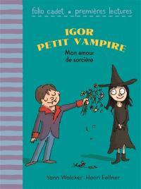 Igor petit vampire. Volume 5, Mon amour de sorcière