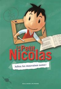Le Petit Nicolas. Volume 1, Adieu les mauvaises notes !