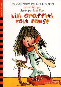 Les aventures de Lili Graffiti. Volume 6, Lili Graffiti voit rouge