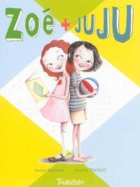 Zoé + Juju. Volume 1