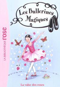 Les ballerines magiques. Volume 18, La valse des roses