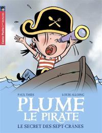 Plume le pirate. Volume 3, Le secret des Sept-Crânes