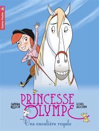 Princesse Olympe. Volume 6, Une cavalière royale