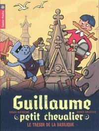 Guillaume petit chevalier. Volume 8, Le trésor de la basilique
