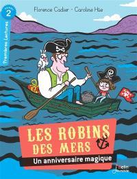 Les Robins des mers, Un anniversaire magique