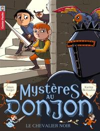 Mystères au donjon. Volume 1, Le chevalier noir