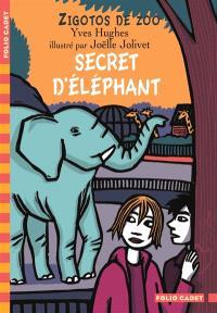 Zigotos de zoo. Volume 3, Secret d'éléphant