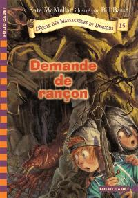 L'école des massacreurs de dragons. Volume 15, Demande de rançon