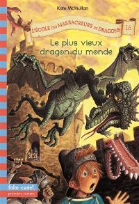 L'école des massacreurs de dragons. Volume 16, Le plus vieux dragon du monde