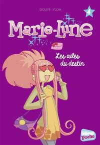 Marie-Lune. Volume 4, Les ailes du destin