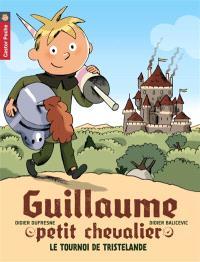 Guillaume petit chevalier. Volume 1, Le tournoi de Tristelande