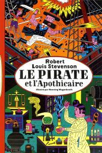 Le pirate et l'apothicaire : une histoire édifiante