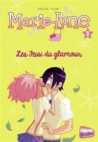 Marie-Lune. Volume 3, Les jeux du glamour