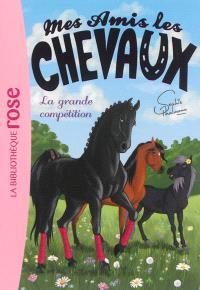 Mes amis les chevaux. Volume 2, La grande compétition
