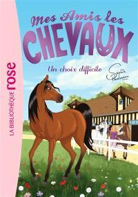 Mes amis les chevaux. Volume 3, Un choix difficile