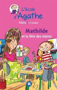 L'école d'Agathe. Volume 15, Mathilde et la fête des mères