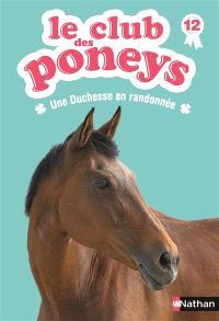 Le club des poneys. Volume 12, Une duchesse en randonnée