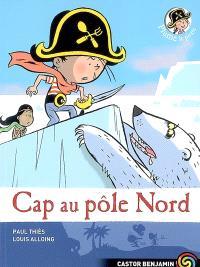 Plume le pirate. Volume 8, Cap au pôle Nord