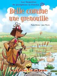 Les enquêtes de Joséphine la fouine. Volume 8, Belle comme une grenouille