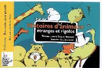 Histoires d'animaux étranges et rigolos : suivies de devinettes, d'activités et de coloriages autour des histoires