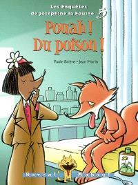 Les enquêtes de Joséphine la fouine. Volume 5, Pouah! du poison!