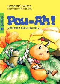 Pou-ah!. Volume 2, Opération Sauve qui pou !