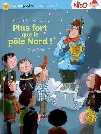 Nico, Plus fort que le pôle Nord !