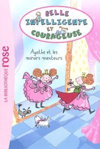 Belle, intelligente et courageuse. Volume 1, Agathe et les miroirs menteurs