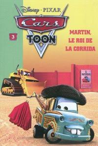 Cars toon. Volume 3, Martin, le roi de la corrida