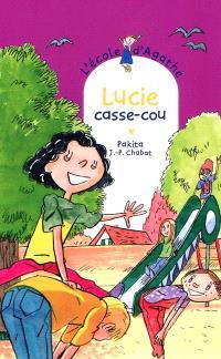 L'école d'Agathe. Volume 56, Lucie casse-cou