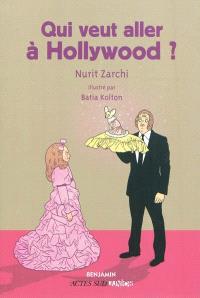 Qui veut aller à Hollywood ?