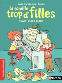 La famille trop d'filles, Flavia, piano piano