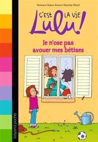 C'est la vie, Lulu !. Volume 8, Je n'ose pas avouer mes bêtises