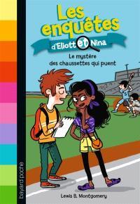 Les enquêtes d'Eliott et Nina. Volume 1, Le mystère des chaussettes qui puent