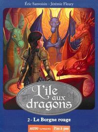 L'île aux dragons. Volume 2, Le Borgne rouge