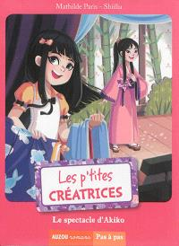 Les p'tites créatrices, Le spectacle d'Akiko