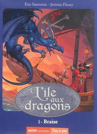 L'île aux dragons. Volume 1, Braise