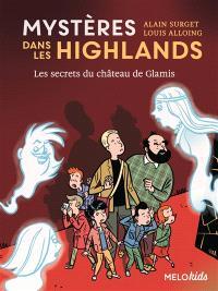 Mystères dans les Highlands. Volume 2, Les secrets du château de Glamis