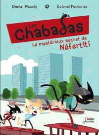 Les Chabadas, Le mystérieux secret de Néfertiti